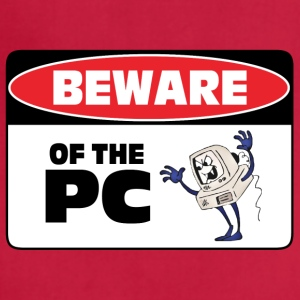 Beware of the PC - Adjustable Apron