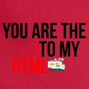 You are the CSS to my HTML - Adjustable Apron