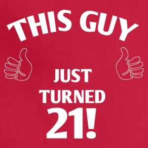 THIS GUY JUST TURNED 21! - Adjustable Apron