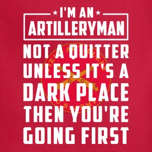 I'm A Not A Quitter Artilleryman - Adjustable Apron