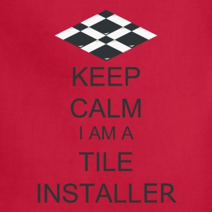 Keep Calm, I'm the Tile installer - Adjustable Apron