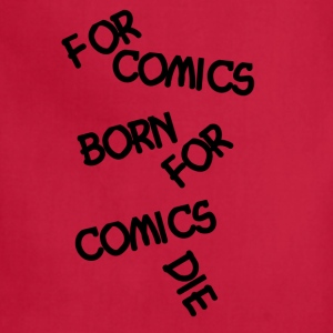 For Comics Born For Comics DIE - Adjustable Apron