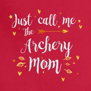 Just Call Me The Sports Archery Mom funny gift - Adjustable Apron