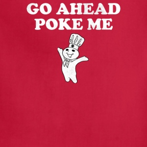 Go Ahead Poke Me - Adjustable Apron