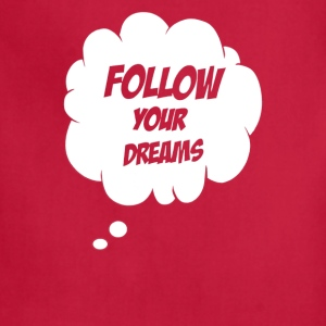 Follow Your Dreams - Adjustable Apron