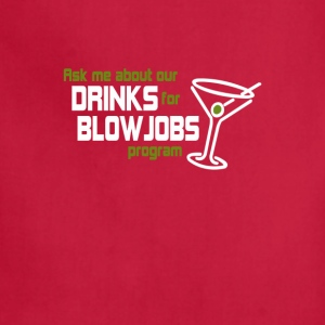 Ask me about our drinks for blowjobs program - Adjustable Apron