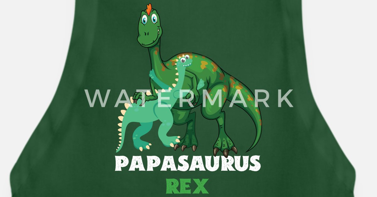 301dca5a3 Funny Dinosaur T rex Papasaurus Father s Day Apron | Spreadshirt