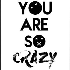You Are So Crazy :x - iPhone 7 Plus Rubber Case