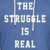 THE STRUGGLE IS REAL - Unisex Lightweight Terry Hoodie