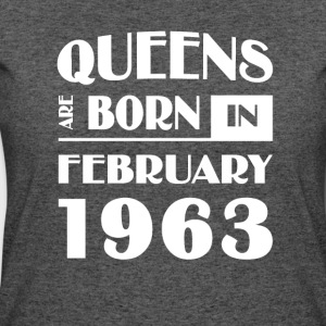 Queens are born in February 1963 - Women's 50/50 T-Shirt