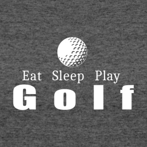 Eat Sleep Play Golf- cool shirt,geek hoodie,tank - Women's 50/50 T-Shirt