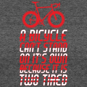 A Bicycle Can't Stand On It's Own T Shirt - Women's 50/50 T-Shirt