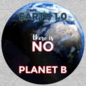 Earth 1.0 - there is no Planet B - Women's 50/50 T-Shirt