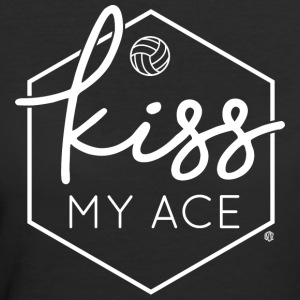 Volleyball Team Kiss my Ace Design by CW Design - Women's 50/50 T-Shirt