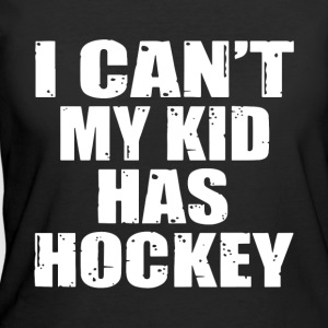 I can t my kid has hockey - Women's 50/50 T-Shirt