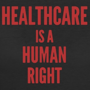 Healthcare Is A Human Right Shirt - Women's 50/50 T-Shirt