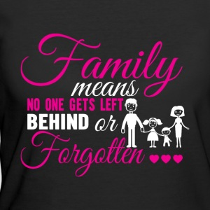 Family Means No One Gets Left T Shirt - Women's 50/50 T-Shirt