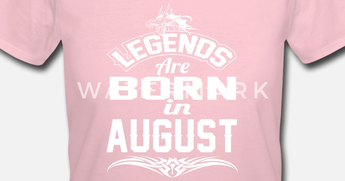 9a8fe7de9 Women s 50 50 T-ShirtLEGENDS ARE BORN IN AUGUST AUGUST LEGENDS QUOTE SH