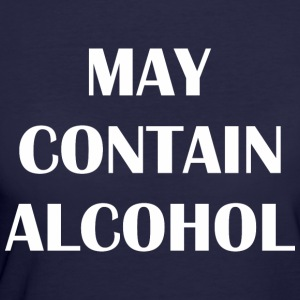 May Contain Alcohol - Women's 50/50 T-Shirt