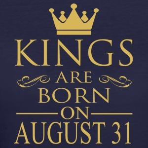 Kings are born on August 31 - Women's 50/50 T-Shirt