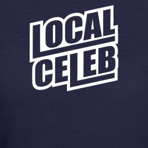 Local Celeb - Women's 50/50 T-Shirt