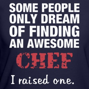 dreams of becoming a great chef - Women's 50/50 T-Shirt