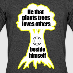 He that plants trees loves others beside himself - Men's 50/50 T-Shirt
