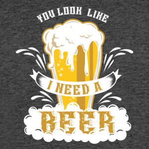 You look like i need a beer - Men's 50/50 T-Shirt
