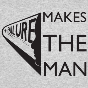 FAILURE MAKES THE MAN - Men's 50/50 T-Shirt