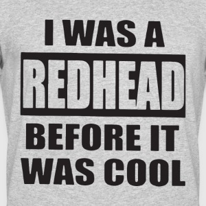 i was a redhead before it was cool - Men's 50/50 T-Shirt