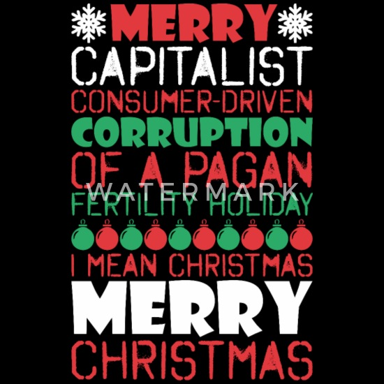 Christmas Is A Pagan Holiday.Merry Corruption Of Pagan Holiday Merry Christmas Men S 50