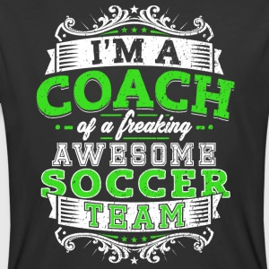 I'm a coach of a freaking awesome soccer team - Men's 50/50 T-Shirt