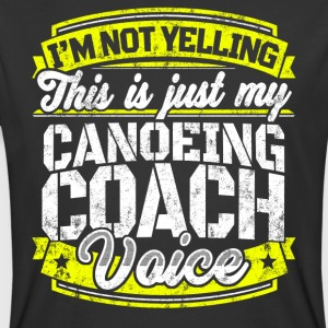 Funny Canoeing coach: My Canoeing Coach Voice - Men's 50/50 T-Shirt