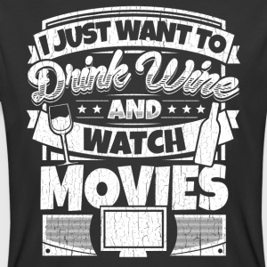 I just want to drink wine and watch movies shirt - Men's 50/50 T-Shirt