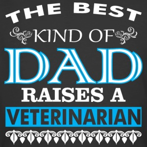 The Best Kind Of Dad Raises A Veterinarian - Men's 50/50 T-Shirt