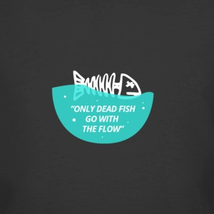 Only Dead Fish Go With The Flow - Men's 50/50 T-Shirt