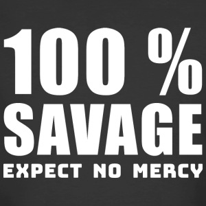 100 % SAVAGE Expect no mercy - Men's 50/50 T-Shirt