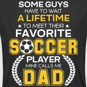 Favorite Soccer Player Mine Calls Me Dad T Shirt - Men's 50/50 T-Shirt