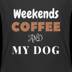 Weekends Coffee And My Dog