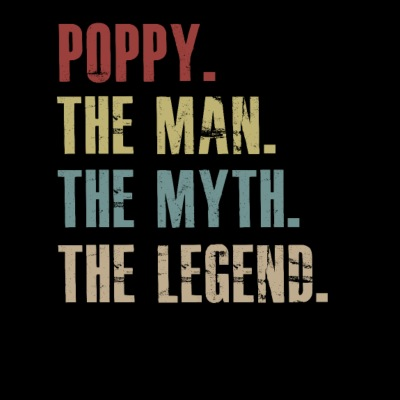 Poppy The Man The Myth The Legend T shirt for men