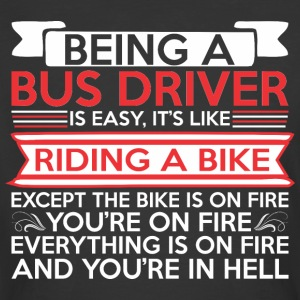 Being Bus Driver Easy Riding Bike Except Bike Fire - Men's 50/50 T-Shirt