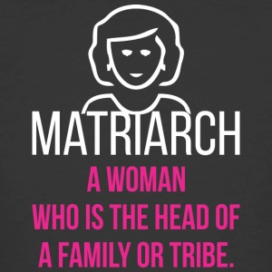 Matriarch A Woman Whos The Head Of Family Or Tribe - Men's 50/50 T-Shirt