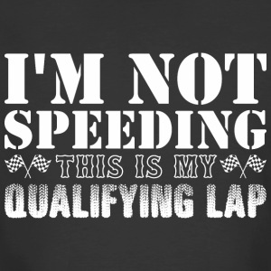 Im Not Speeding This Is My Qualifying Lap - Men's 50/50 T-Shirt