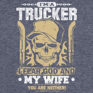 I'm A Trucker I Fear God And My Wife T Shirt - Men's 50/50 T-Shirt