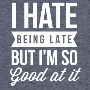 I hate being late - Men's 50/50 T-Shirt