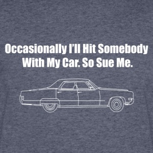 Occasionally I'll Hit Somebody With My Car... - Men's 50/50 T-Shirt