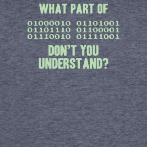 What Part Of Binary Code Don t You Understand - Men's 50/50 T-Shirt