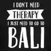 I Don't Need Therapy - I Just Need To Go To Bali - Men's Ringer T-Shirt