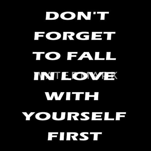 Don T Forget To Fall In Love With Yourself First Mens Ringer T