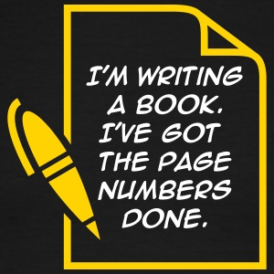 I'm Writing A Book. I've Got The Page Numbers Done - Men's Ringer T-Shirt